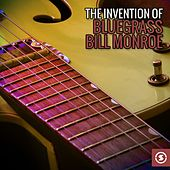 The Invention of Bluegrass: Bill Monroe by Bill Monroe
