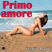 Play & Download Primo amore by Sergio Mauri | Napster