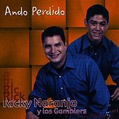 Play & Download Ando Perdido by Ricky Naranjo Y Los Gamblers | Napster
