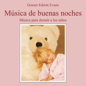 Música de Buenas Noches: Música para Dormir a los Niños by Gomer Edwin Evans