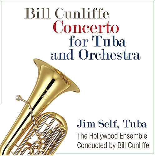 Concerto for Tuba and Orchestra (feat. Bill Cunliffe) by Jim Self