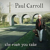 Play & Download The Road You Take by Paul Carroll | Napster