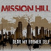 Play & Download Dear My Former Self by Mission Hill | Napster