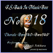 Play & Download Bach In Musical Box 218 / Chorale, BWV 340 - BWV 349 by Shinji Ishihara | Napster