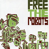 Play & Download Free the Robots EP by Free The Robots | Napster