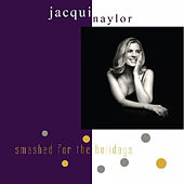 Play & Download Smashed For The Holidays by Jacqui Naylor | Napster
