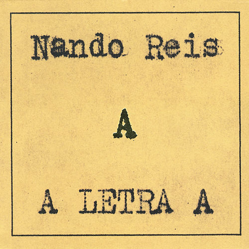Play & Download A Letra 'A' by Nando Reis | Napster