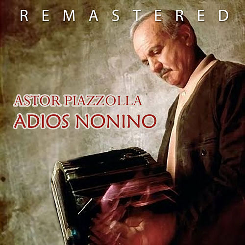 Adios nonino by Astor Piazzolla