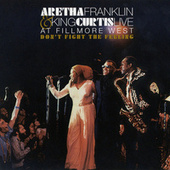 Play & Download Don't Fight The Feeling - The Complete Aretha Franklin & King Curtis Live At Fillmore West by Various Artists | Napster