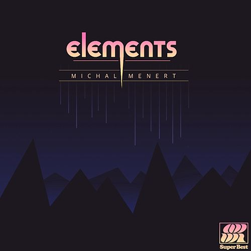 Play & Download Elements by Michal Menert | Napster