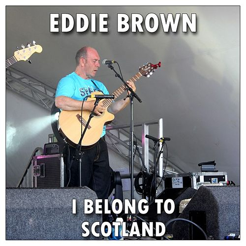 Play & Download I Belong to Scotland by Eddie Brown | Napster