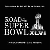 Road to the Super Bowl XLVI (Soundtrack to the NFL Films Production) by David Robidoux