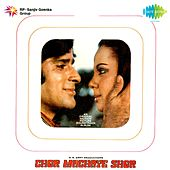 Play & Download Chor Machaye Shor (Original Motion Picture Soundtrack) by Various Artists | Napster