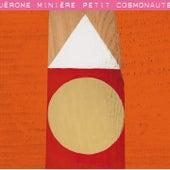 Play & Download Petit cosmonaute by Jérôme Minière | Napster