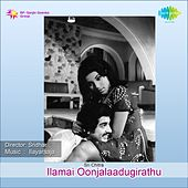 Play & Download Ilamai Oonjalaadugirathu (Original Motion Picture Soundtrack) by Various Artists | Napster