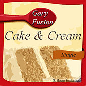 Cake & Cream by Gary Fuston