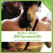 Ballo è bello! (30 tarantelle con le più famose orchestre) by Various Artists