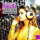 House Is Your Home (Compilation) by Various Artists