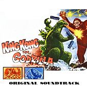 Play & Download King Kong vs. Godzilla (Original Soundtrack Theme) by Akira Ifukube | Napster