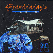 Play & Download Granddaddy's Cabin by Out Of The Blue | Napster