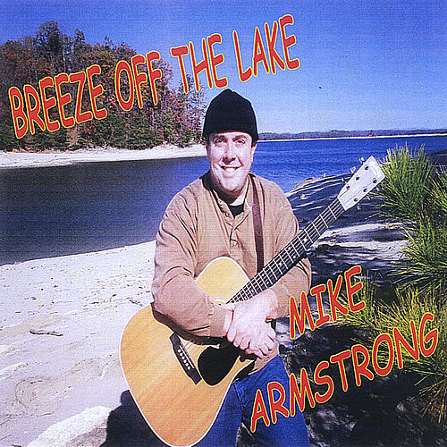 Play & Download Breeze Off the Lake by Mike Armstrong | Napster