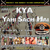 Kya Yahi Sach Hai (Soundtrack) by Various Artists
