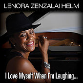 I Love Myself When I'm Laughing by Lenora Zenzalai Helm
