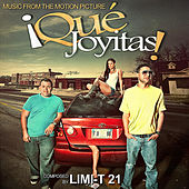 Que Joyitas! (Music from the Motion Picture) by Limi-T 21