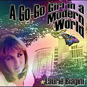 Play & Download A Go-Go Girl in a Modern World by Laurie Biagini | Napster