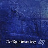 The Way Without Way by L.A.D.