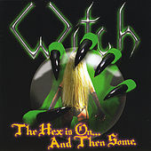 Play & Download The Hex Is On ... And Then Some by Witch | Napster