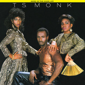 More of the Good Life by T.S. Monk