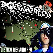 Play & Download Die Mixe der Anderen by Xberg Dhirty6 Cru | Napster