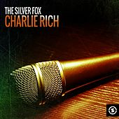Play & Download The Silver Fox: Charlie Rich by Charlie Rich | Napster