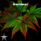 Play & Download We Love Techno, Vol. 2 by Various Artists | Napster