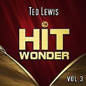 Hit Wonder: Ted Lewis, Vol. 3 by Ted Lewis