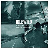 Scottish Fiction: Best Of 1997 - 2007 by Idlewild