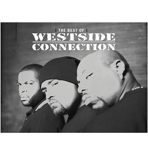 Play & Download The Best of Westside Connection by Westside Connection | Napster