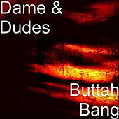 Play & Download Buttah Bang by Dame | Napster