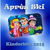Play & Download Après Ski - Kinderhits 2015 by Various Artists | Napster