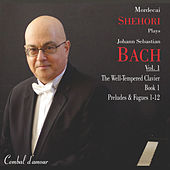 Play & Download Mordecai Shehori Plays J. S. Bach, Vol. 1: The Well-Tempered Clavier, Book 1, Preludes & Fugues 1-12 by Mordecai Shehori | Napster