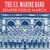 Play & Download Semper Fidelis March by Us Marine Band | Napster