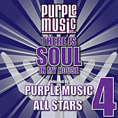There Is Soul in My House - Purple Music All-Stars 4 by Various Artists
