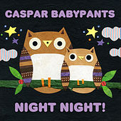 Play & Download Night Night! by Caspar Babypants | Napster