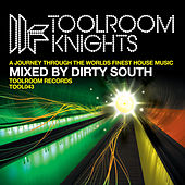 Play & Download Toolroom Knights Mixed by Dirty South by Various Artists | Napster