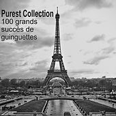 Play & Download Purest Collection: 100 grands succès de guinguettes by Various Artists | Napster