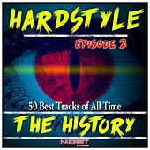 Hardstyle the History, Vol. 2 (50 Best Tracks of All Time) by Various Artists