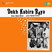 Play & Download Dekh Kabira Roya (Original Motion Picture Soundtrack) by Various Artists | Napster