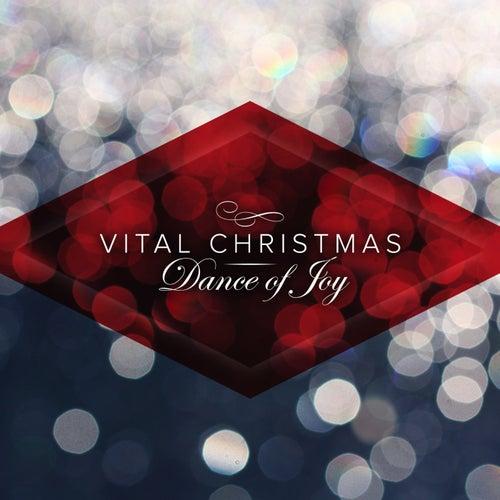 Vital Christmas: Dance of Joy by Various Artists