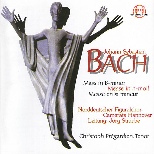 Play & Download Johann Sebastian Bach: Messe in H-Moll by Jörg Straube Norddeutscher Figuralchor | Napster